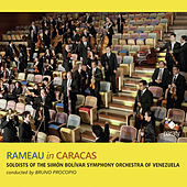 Rameau in Caracas by Soloists of the Simón Bolívar Symphony Orchestra of Venezuela and Bruno Procopio