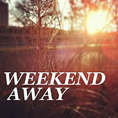 Weekend Away by Various Artists
