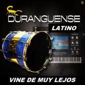 Vine De Muy Lejos by Duranguense Latino