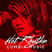 Hot Rhythm: Cumbia Music by Various Artists