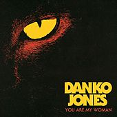 You Are My Woman by Danko Jones