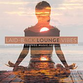 Laid-Back Lounge Vibes, Vol. 10 by Various Artists