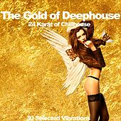 The Gold of Deephouse (24 Karat of Chillhouse) by Various Artists