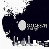 Out All Night by Groove Stain
