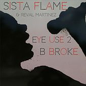 Eye Use 2 B Broke by Sista Flame