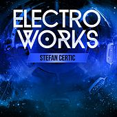 Electroworks by Stefan Certic