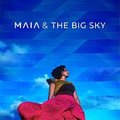 Maia & the Big Sky by Maia