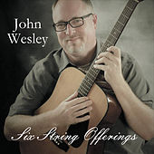 Six String Offerings by John Wesley
