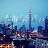 Castle of Glass (Acoustic) by Sherry-Lynn Lee