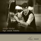 Elgar, Janacek & Prokoviev: István Várdai by Various Artists