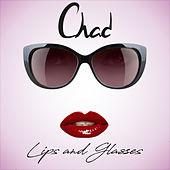 Lips and Glasses by Chad