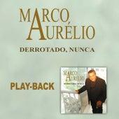Derrotado Nunca (Playback) by Marco Aurélio
