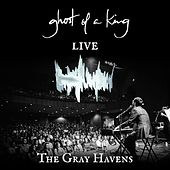 Ghost of a King (Live) by The Gray Havens