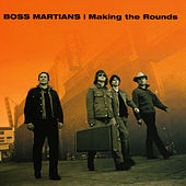 Making The Rounds by The Boss Martians