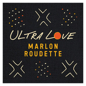 Ultra Love by Marlon Roudette