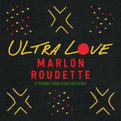 Ultra Love (Mark Cyrus Remix) by Marlon Roudette