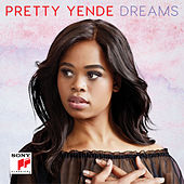 Dreams by Pretty Yende