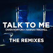 Talk to Me (The Remixes) by Owen Norton