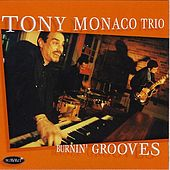 Play & Download Burnin' Grooves by Tony Monaco | Napster