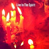 Live In The Spirit by Meditation Music Zone