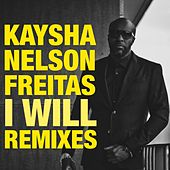 I will (Remixes) by Kaysha