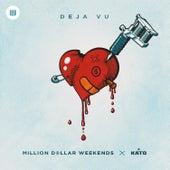 Deja Vu (Kato Edit) by Million Dollar Weekends
