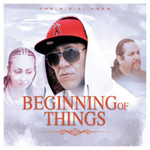 Beginning Of Things by The S.O.G. Crew