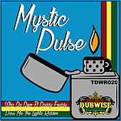 Wha Do Dem / Pass Me the Lighta Riddim by Mystic Pulse