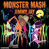 Monster Mash by Jimmy Jay