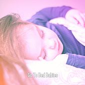 Go To Bed Babies by White Noise For Baby Sleep