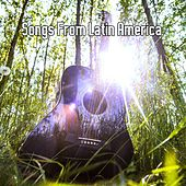 Songs From Latin America by Latin Guitar