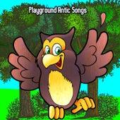 Playground Antic Songs by Nursery Rhymes
