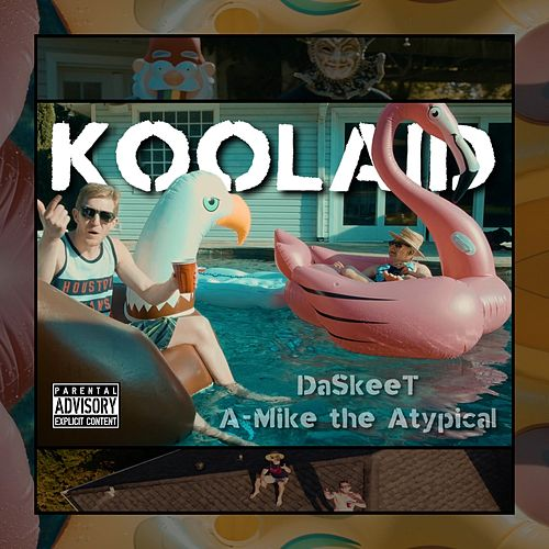Koolaid (feat. A-Mike the Atypical) by DaSkeeT