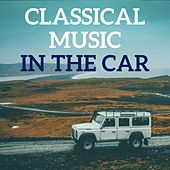 Classical Music In The Car by Various Artists