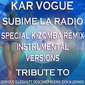 Subime La Radio (Special Kizomba Remix Instrumental Versions) [Tribute To Enrique Iglesias Ft. Descemer Bueno, Zion & Lennox] by Kar Vogue