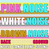 Pink Noise, White Noise, Brown Noise, Background Noise Cancelling Sound by Mindful Meditation