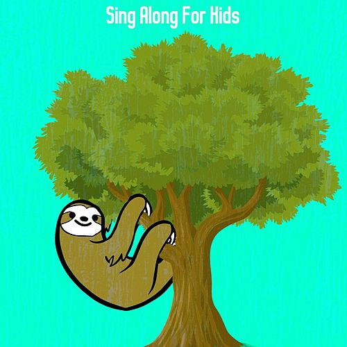 Sing Along For Kids by Nursery Rhymes