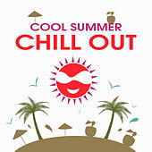 Cool Summer Chill Out – Holiday Relaxing Music, Chilled Memories, Easy Listening, Peaceful Sounds by Today's Hits!