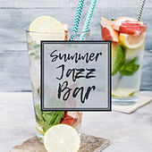 Summer Jazz Bar – Piano Bar, Jazz Music, Ambient Lounge, Instrumental, Summer 2017 by Relaxing Instrumental Jazz Ensemble