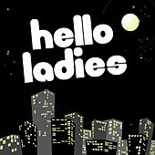 Hello Ladies by Various Artists