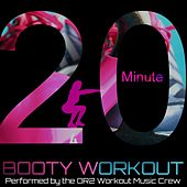 20 Minute Booty Workout (Workout Music ideal for Body Shaping, Cycling, Running, Weight Lifting and H.I.I.T Training) by OR2 Workout Music Crew