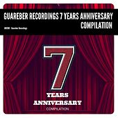 Guareber Recordings 7 Years Anniversary Compilation - EP by Various Artists