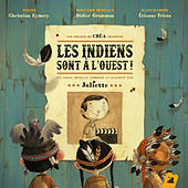 Les indiens sont à l'Ouest by Juliette