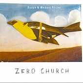 Play & Download Zero Church by Suzzy Roche | Napster