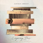 Lingering Day: Anatomy of a Daydream by Darshan Ambient