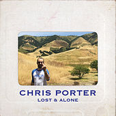 Lost & Alone by Chris Porter