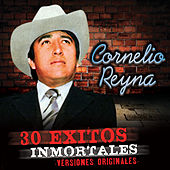 30 Exitos Inmortales by Cornelio Reyna