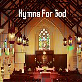 Hymns For God by Praise and Worship