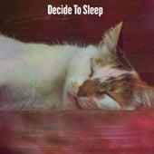 Decide To Sleep by Deep Sleep Relaxation
