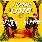 No Tan Listos (Remix) by Zalama Crew